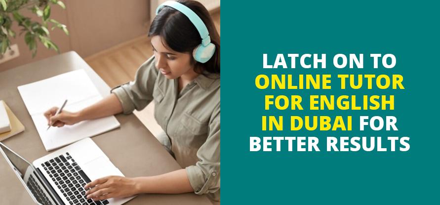 online tutor for english in dubai